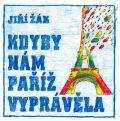Kdyby nám Paříž vyprávěla - Jiří Žák