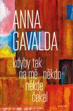 Kdyby tak na mě někdo někde čekal - Anna Gavalda