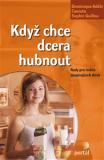 Když chce dcera hubnout - Dominique Cassuto, ...