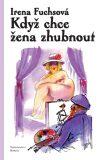 Když chce žena zhubnout - Irena Fuchsová