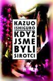 Když jsme byli sirotci - Kazuo Ishiguro