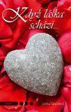 Když láska schází… - Špačková Lenka