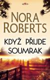 Když přijde soumrak - Nora Robertsová