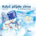 Když přijde zima do Sněhové Lhoty - Petr S. Milan