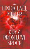 Když promluví srdce - Linda Lael Miller