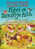 Když se zamiluje kůň - Zdeněk Svěrák, ...