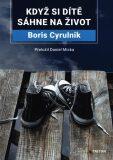 Když si dítě sáhne na život - Boris Cyrulnik