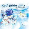 Keď príde zima do Snehovej Vsi - Petr S. Milan