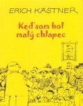Keď som bol malý chlapec - Erich Kästner
