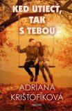 Keď utiecť, tak s tebou - Adriana Krištofíková