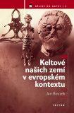 Keltové našich zemí v evropském kontextu - Jan Bouzek