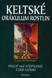 Keltské orákulum rostlin - Philip Carr-Gomm, ...