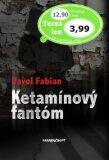 Ketamínový fantóm - Pavol Fabian
