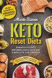Keto Reset Dieta (Zresetujte svůj metabolismus za 21 dní a spalujte tuky navždy) - Mark Sisson, Brad Kearns
