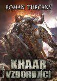 Khaar vzdorující - Turčany Roman