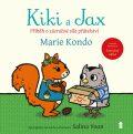 Kiki a Jax - Příběh o zázračné síle přátelství - Marie Kondo, Salina Yoonová