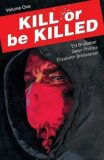 Kill Or Be Killed Volume 1 - Ed Brubaker