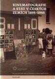 Kinematografie a stát v českých zemích 1895-1945 - Ivan Klimeš