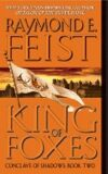 King of Foxes : Conclave of Shadows: Book Two - Raymond E. Feist