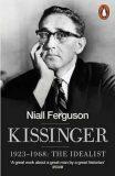 Kissinger 1923-1968 - The Idealist - Niall Ferguson