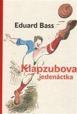 Klapzubova jedenáctka - Jiří Grus, Eduard Bass