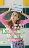 Klára miluje matikáře - Barbora Robošová