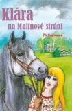 Klára na Malinové stráni - Pia Hagmarová