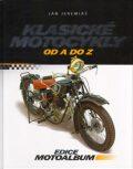 Klasické motocykly od A do Z - Marián Šuman-Hreblay, ...