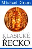 Klasické Řecko - Michael Grant