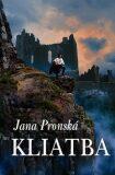 Kliatba - Jana Pronská