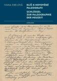 Klíč k novověké paleografii - Ivana Ebelová