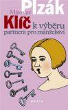 Klíč k výběru partnera pro manželství - Miroslav Plzák