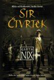 Sir Čtvrtek - Garth Nix