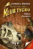 Klub Tygrů - Hřbitov dinosaurů - Thomas C. Brezina
