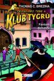 Klub Tygrů - Fantom Benátek - Thomas C. Brezina