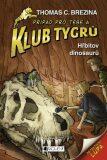 Klub Tygrů Hřbitov dinosaurů - Thomas C. Brezina