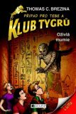 Klub Tygrů - Oživlá mumie - Thomas C. Brezina