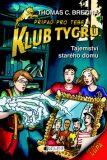 Klub Tygrů - Tajemství starého domu - Thomas C. Brezina