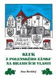 Kluk z Polenského zámku na hranicích vlasti - Jan Krátký