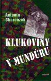 Klukoviny v mundúru - Antonín Charouzek