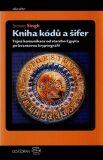 Kniha kódů a šifer - Simon Singh