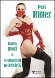 Kniha moci a elegantních nevěstek - Petr Ritter