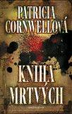 Kniha mrtvých - Patricia Cornwell