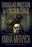 Kniha mrtvých - Douglas Preston, Lincoln Child