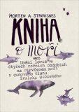 Kniha o moři - Morten Stroksnes