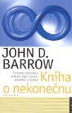 Kniha o nekonečnu - John D. Barrow