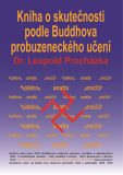 Kniha o skutečnosti podle Buddhova probuzeneckého učení - Leopold Procházka
