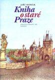 Kniha o staré Praze - Jiří Horák, Michal Brix