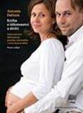 Kniha o těhotenství a dítěti - Antonín Pařízek