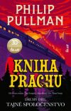 Kniha Prachu: Druhý diel - Tajné spoločenstvo - Philip Pullman